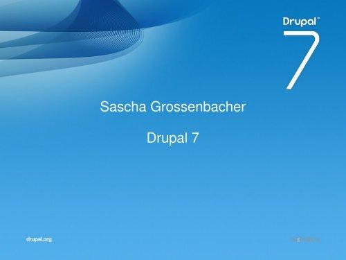 Sascha Grossenbacher Drupal 7