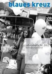jahresbericht 2012 - Blaues Kreuz Kantonalverband Zürich