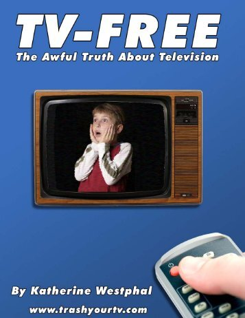 The Awful Truth About Television - Community Resources for Children