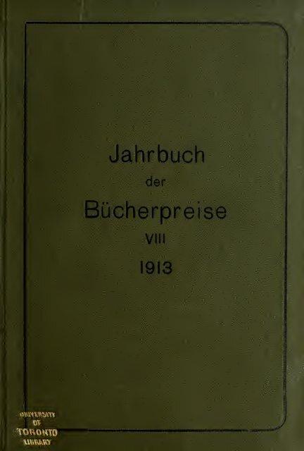 Jahrbuch der Bücherpreise; Ergebnisse der Versteigerungen in ...
