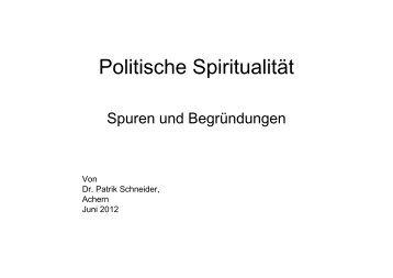 Politische Spiritualität - von Patrik Schneider