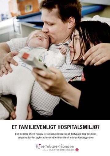 ET FAMILIEVENLIGT HOSPITALSMILJØ? - Hjerteforeningen