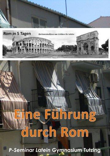 P-Seminar Latein Gymnasium Tutzing - Rom in 5 Tagen ...