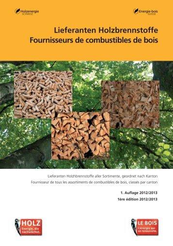 Lieferanten Holzbrennstoffe Fournisseurs de combustibles de bois