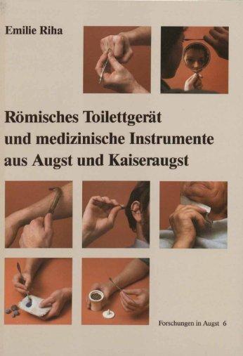 Römisches Toilettgerät und medizinische Instrumente aus Augst ...
