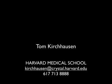 Tom Kirchhausen - CB201 - Harvard Medical School