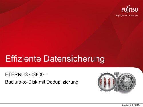 Sales Presentation: ETERNUS CS800 – Backup-to-Disk with ...