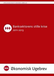 Banksektorens stille krise 2011-2013 - Økonomisk Ugebrev