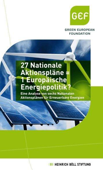 27 Nationale Aktionspläne = 1 Europäische Energiepolitik? - GEF