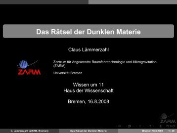 Das Rätsel der Dunklen Materie - ZARM - Universität Bremen