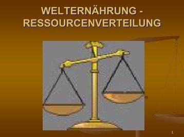 WELTERNÄHRUNG - RESSOURCENVERTEILUNG