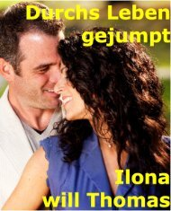 Durchs Leben gejumpt Ilona will Thomas