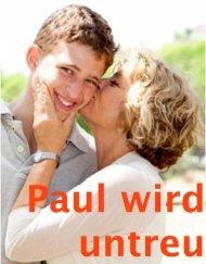 Paul wird untreu