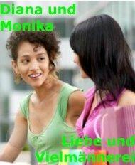 Diana und Monika Liebe und Vielmännerei