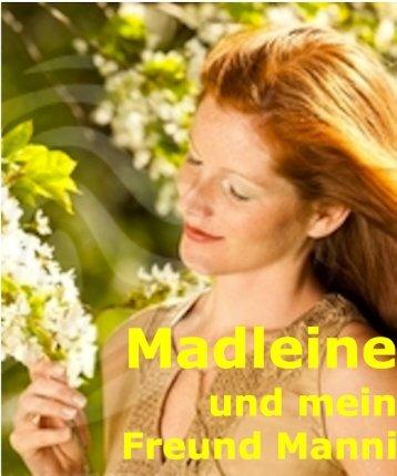 Madleine und mein Freund Manni