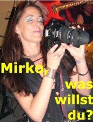 Mirko, was willst du?