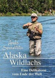 Andis Spezialitäten - Alaska Wild - Eine Delikatesse vom Ende der Welt