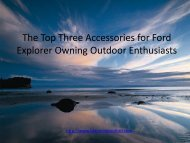 The three top accessories for the Ford Explorer Owner Outdoor Enthusiast