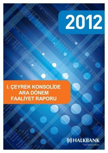 Konsolide I. Dönem 2012 Faaliyet raporu - Türkiye Halk Bankası