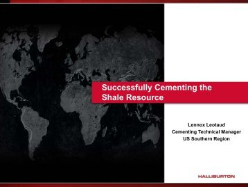 Successfully Cementing the Shale Resource - Halliburton
