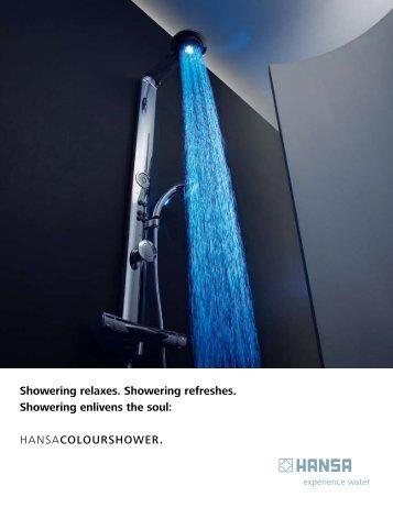 Showering relaxes. Showering refreshes. Showering ... - Hansa
