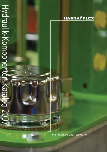 Hydraulik-Komponenten Katalog 2007 - Hansa-Flex