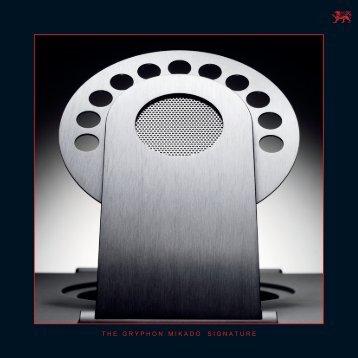Mikado Signature brochure - Gryphon Audio Designs
