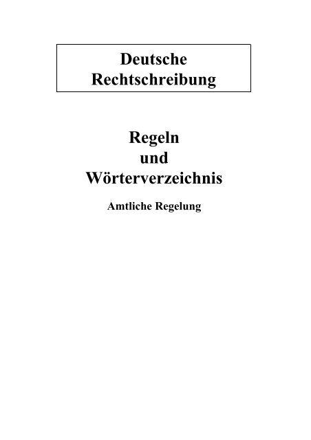 Deutsche Rechtschreibung Regeln und Wörterverzeichnis