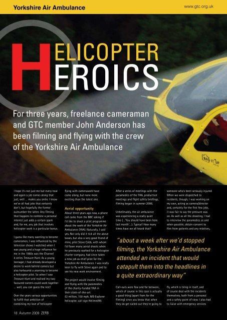 For three years, freelance cameraman and GTC member John ...