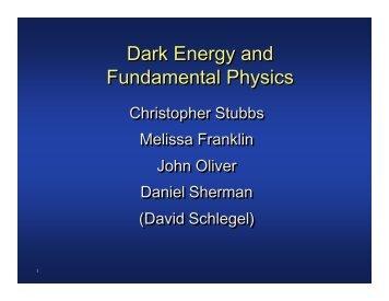 Dark Energy and Fundamental Physics Dark Energy and ...