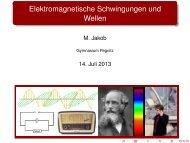 Elektromagnetische Schwingungen und Wellen - Gymnasium Pegnitz