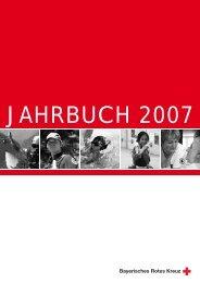 Jahrbuch 2007 - Bayerisches Rotes Kreuz