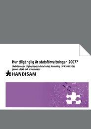 Hur tillgänglig är statsförvaltningen 2007? i pdf-format - Handisam