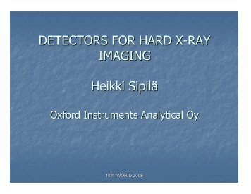 DETECTORS FOR HARD X-RAY IMAGING Heikki Sipilä