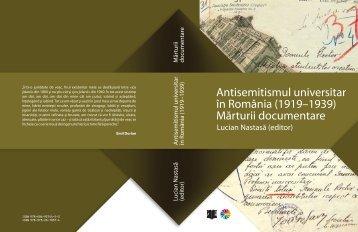 Antisemitismul universitar în România (1919 ... - Institutul de Istorie