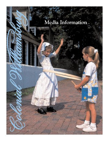 Media Information - Colonial Williamsburg