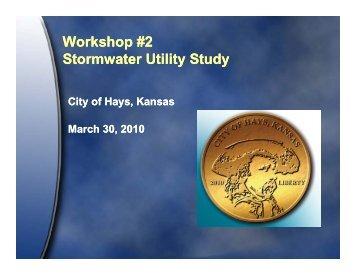 Storm Water Workshop #2 - City of Hays, KS