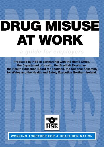 DRUG MISUSE AT WORK a guide for employers - HSE