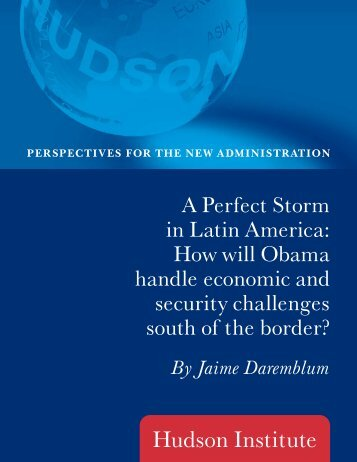 A Perfect Storm in Latin America: How will Obama ... - Hudson Institute