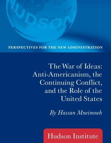 The War of Ideas: Anti-Americanism, the ... - Hudson Institute