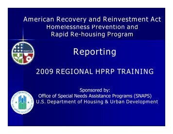 2009 HPRP Regional Training: Reporting Requirements - OneCPD