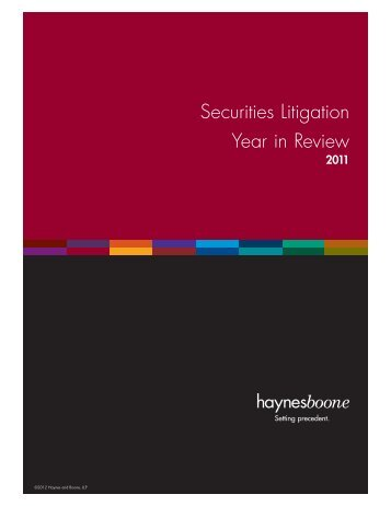 Securities Litigation Year in Review 2011 - Haynes and Boone, LLP