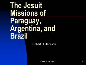 The Jesuit Missions of Paraguay, Argentina, and Brazil - H-Net