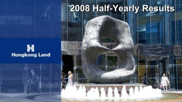 2008 Half-Yearly Results 2008 Half-Yearly Results - Hongkong Land