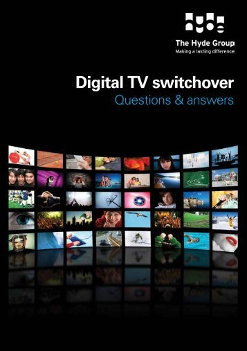1. About the digital TV switchover - Hyde Housing Association