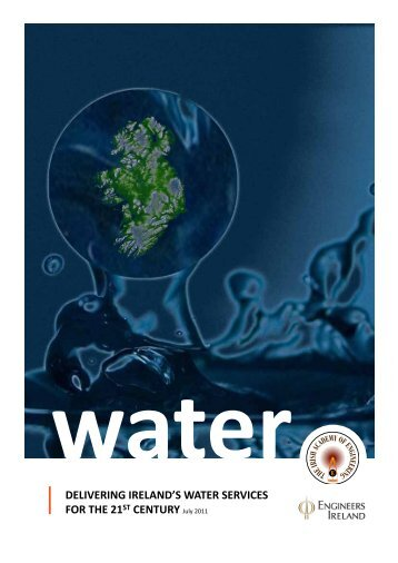Delivering Ireland's Water Services for the 21st ... - Engineers Ireland