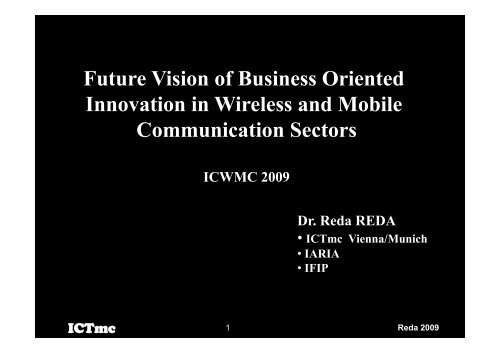 Future Vision of Business Oriented Innovation in Wireless and ... - iaria