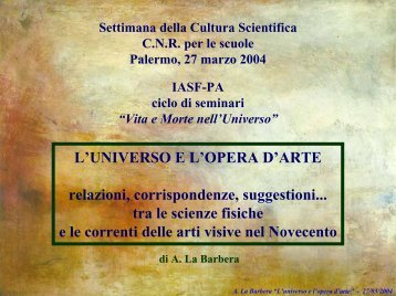 L'UNIVERSO E L'OPERA D'ARTE relazioni ... - IASF Palermo