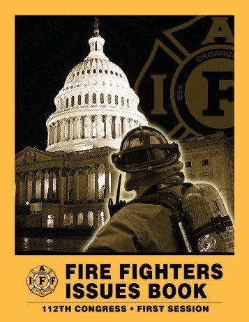 2011 Fire Fighters Issues Book.pmd - IAFF