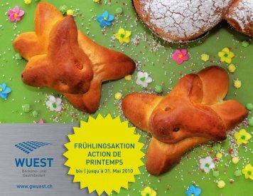 FRÜHLINGSAKTION ACTION DE PRINTEMPS - Wuest Bäckerei
